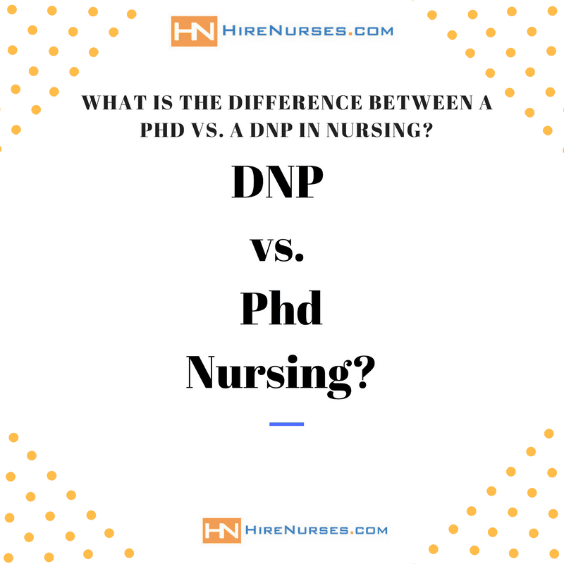Dnp Vs Phd What Is The Difference Between A Dnp Or Phd In Nursing
